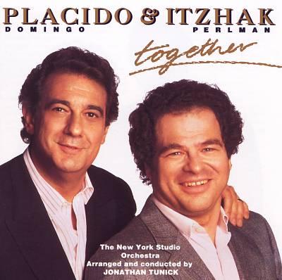 Plácido Domingo & Itzhak Perlman: Together