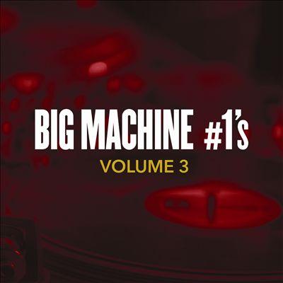 Big Machine No. 1's, Vol. 3
