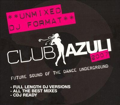 Club Azuli, Vol. 3: The Future Sound of the Dance Underground [Unmixed]