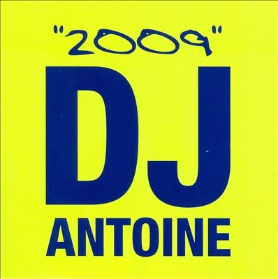 DJ Antoine: 2009
