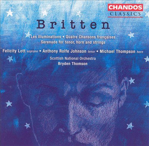 Britten: Les Illuminations; Quatre chansons françaises; Serenade