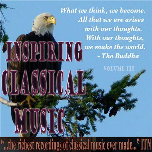 Inspiring Classical Music, Vol. 3