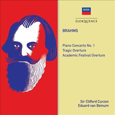 Brahms: Piano Concerto No. 1; Tragic Overture; Academic Festival Overture