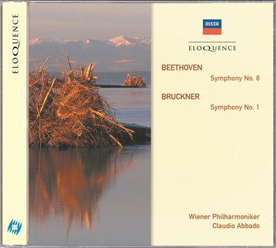 Beethoven: Symphony No. 8; Bruckner: Symphony No. 1