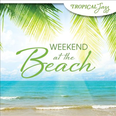 Tropical Jazz: Weekend at the Beach