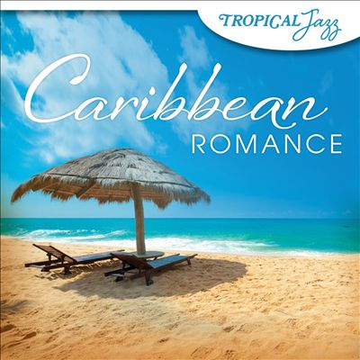 Tropical Jazz: Caribbean Romance