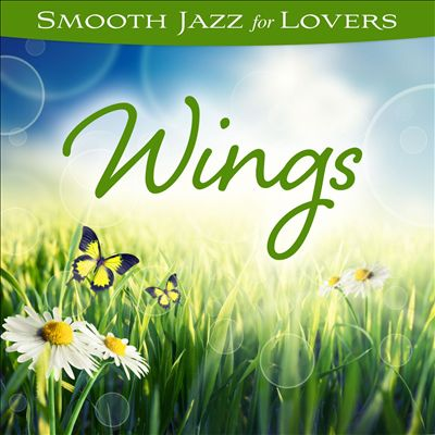 Smooth Jazz for Lovers: Wings