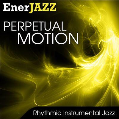 Ener-Jazz: Perpetual Motion