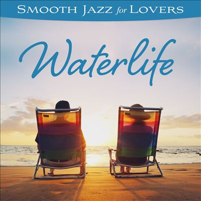 Smooth Jazz For Lovers: Waterlife