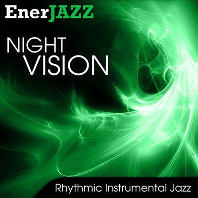 Ener-Jazz: Night Vision