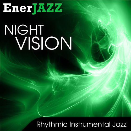 Ener-Jazz: Night Vision