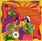 Mambo Mania: A Tribute to Perez Prado
