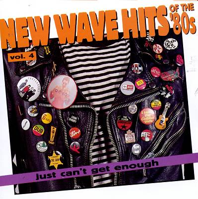 Just Can't Get Enough: New Wave Hits of the 80's, Vol. 4