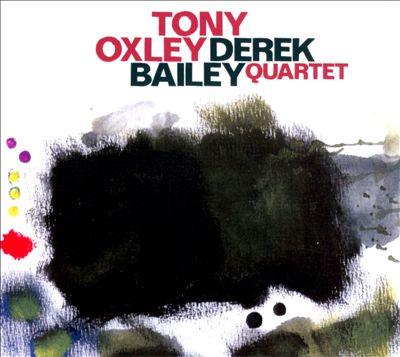 Tony Oxley/Derek Bailey Quartet