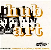 Hub Art: A Celebration of the Music of Freddie Hubbard