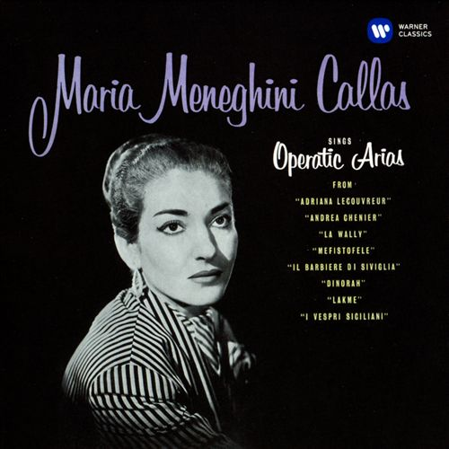 Maria Meneghini Callas sings Operatic Arias