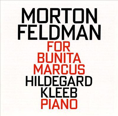 Morton Feldman: For Bunita Marcus