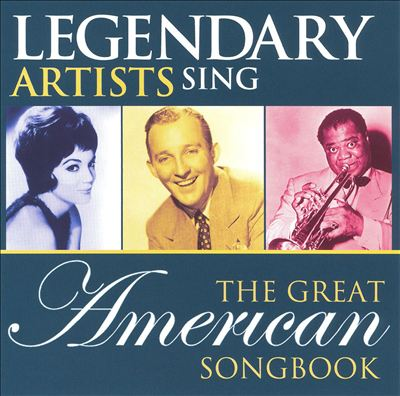 Legendary Artists Sing: Great American Songbook