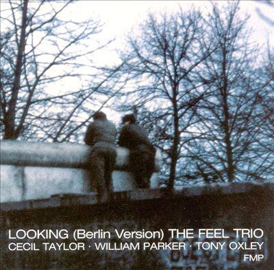 Looking (Berlin Version) The Feel Trio
