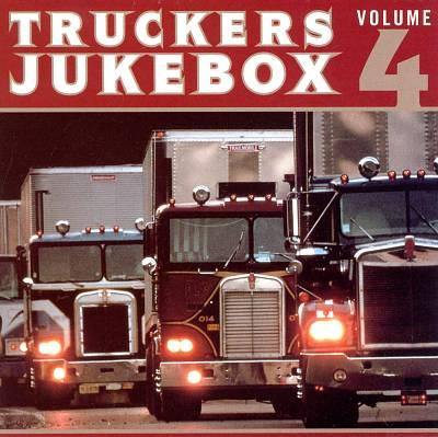 Trucker's Jukebox, Vol. 4 [Universal]