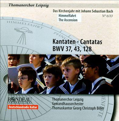 Kantaten, BWV 37, 43, 128