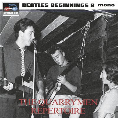 Beatles Beginnings, Vol. 8: The Quarrymen Repertoire