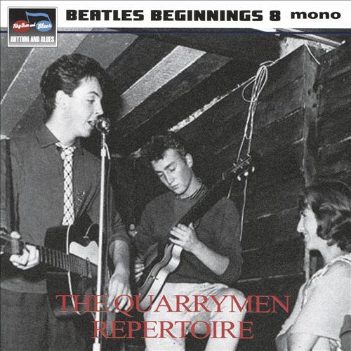 Beatles Beginnings, Vol. 8: The Quarrymen Repertoire
