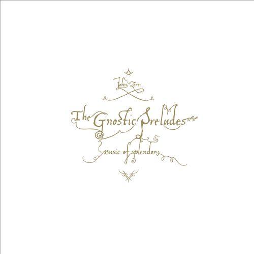 The Gnostic Preludes: Music of Splendor