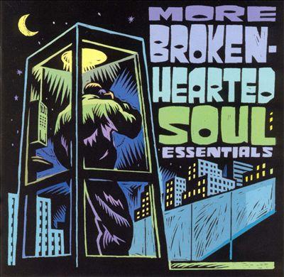 More Broken Hearted Soul Essentials
