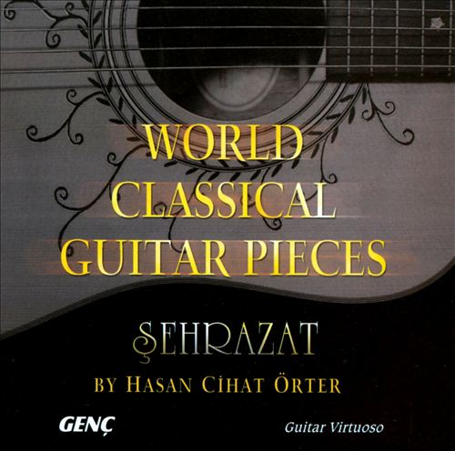 Sehrazat: World Classical Guitar Pieces