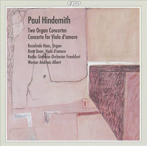 Paul Hindemith: Two Organ Concertos; Concerto for Viola d'amore
