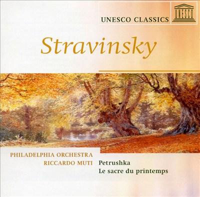 Stravinsky: Petrushka; Le Sacre du Printemps