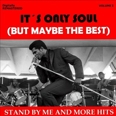 It's Only Soul (But Maybe the Best), Vol. 1-Stand by Me... and More Hits