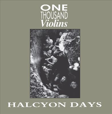 Halcyon Days/Like 1000 Violins