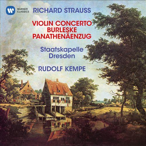 Richard Strauss: Violin Concerto; Burleske; Panathenäenzug