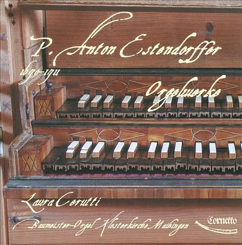 Anton Estendorffer: Orgelwerke