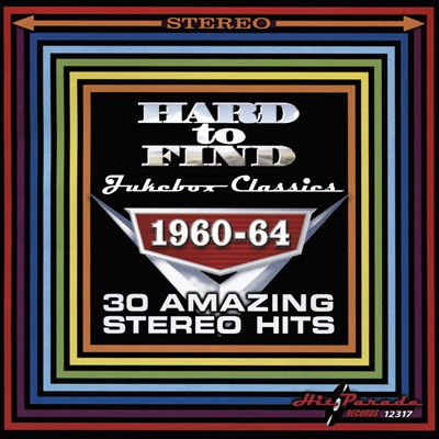 Hard to Find Jukebox Classics, 1960-64: 30 Amazing Stereo Hits