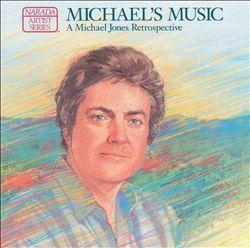 Michael's Music: A Michael Jones Retrospective