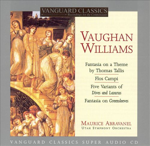 Ralph Vaughan Williams: Fantasie on a Theme by Thomas Tallis; Flos Campi; Five Variants of