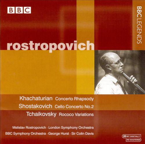 Rostropovich Plays Khachaturian, Shostakovich & Tchaikovsky