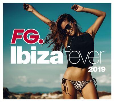Ibiza Fever 2019 by FG