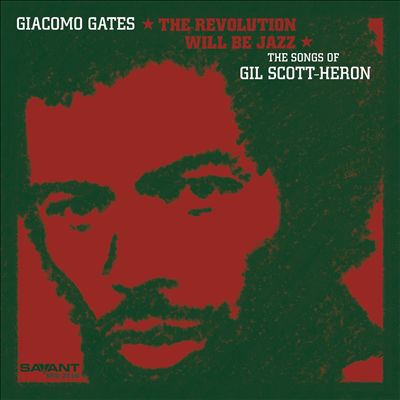 The Revolution Will Be Jazz: The Songs of Gil Scott-Heron