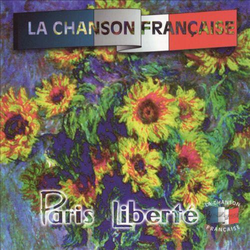 La Chanson Francaise: Paris Liberte