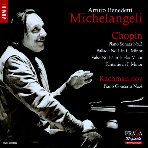 Chopin: Piano Sonata No. 2; Ballade No. 1; Valse No. 17; Fantasie; Rachmaninov: Piano Concerto No. 4