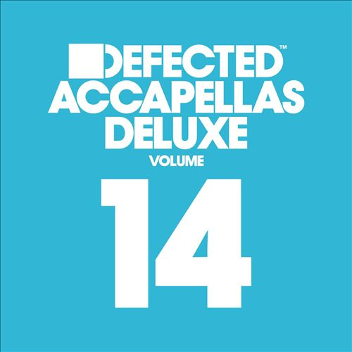 Defected Accapellas Deluxe, Vol. 14