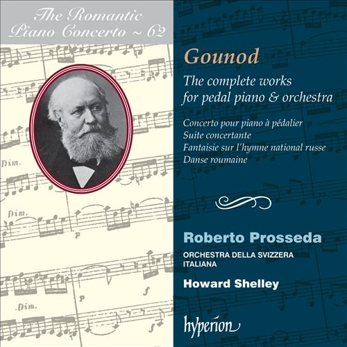 The Romantic Piano Concerto, Vol. 62: Gounod - The Complete Works for Pedal Piano & Orchestra