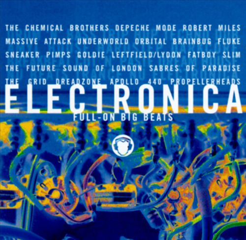 Electronica: Full On Big Beats