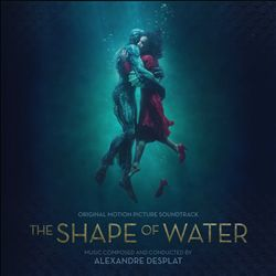 The Shape of Water [Original Motion Picture Soundtrack]