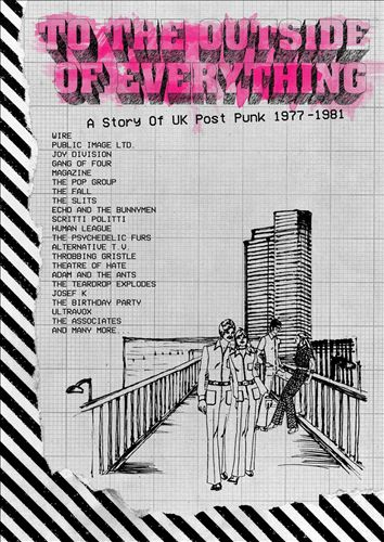 To the Outside of Everything: A Story of U.K. Post-Punk 1977-1981