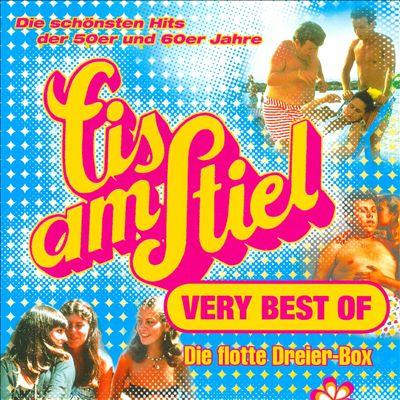 Eis Am Stiel Very Best Of - Die Schonsten Hits Der Und 60er Jahre!